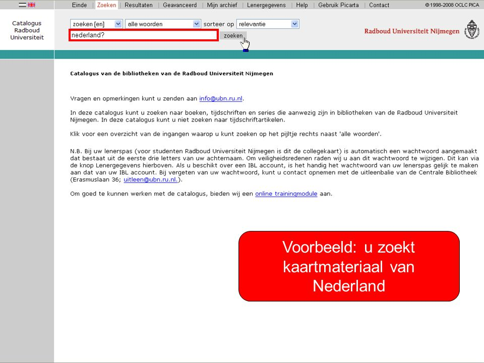 Voorbeeld: u zoekt kaartmateriaal van Nederland nederland?