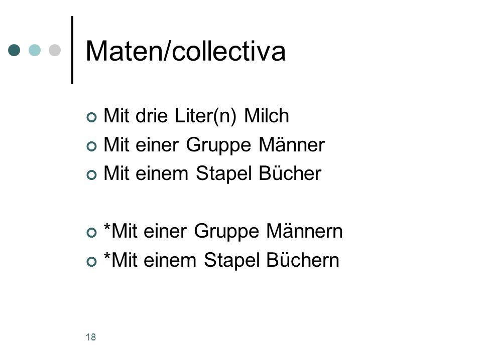 18 Maten/collectiva Mit drie Liter(n) Milch Mit einer Gruppe Männer Mit einem Stapel Bücher *Mit einer Gruppe Männern *Mit einem Stapel Büchern