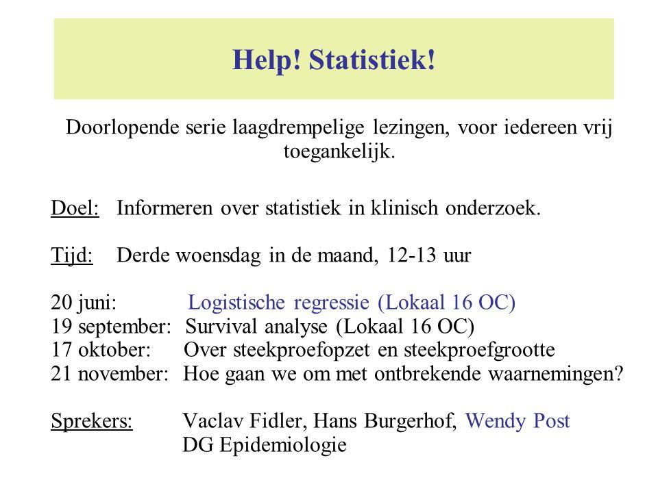 Help! Statistiek! Doel:Informeren over statistiek in klinisch onderzoek. Tijd:Derde woensdag in de maand, 12-13 uur 20 juni: Logistische regressie (Lo