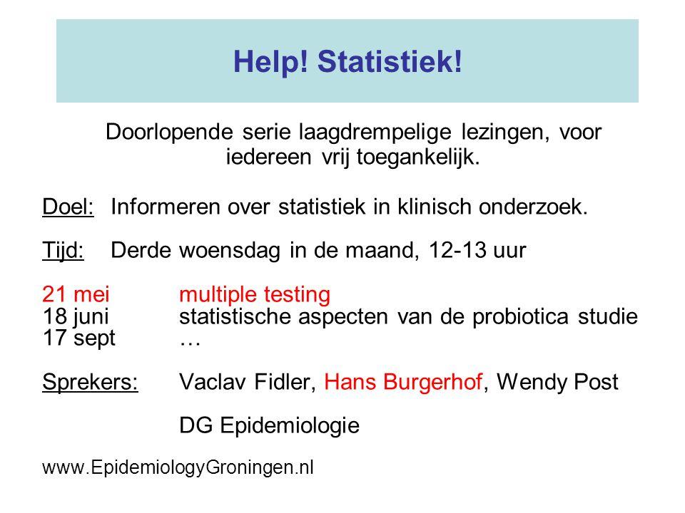 Help! Statistiek! Doel:Informeren over statistiek in klinisch onderzoek. Tijd:Derde woensdag in de maand, 12-13 uur 21 mei multiple testing 18 junista