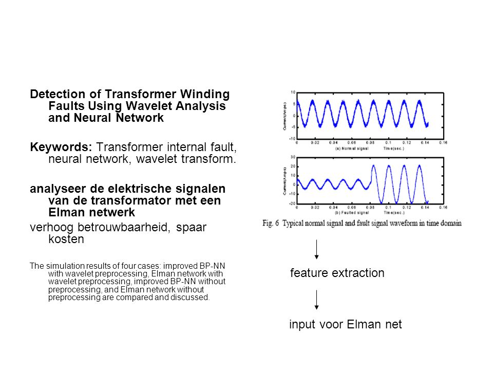 Detection of Transformer Winding Faults Using Wavelet Analysis and Neural Network Keywords: Transformer internal fault, neural network, wavelet transf