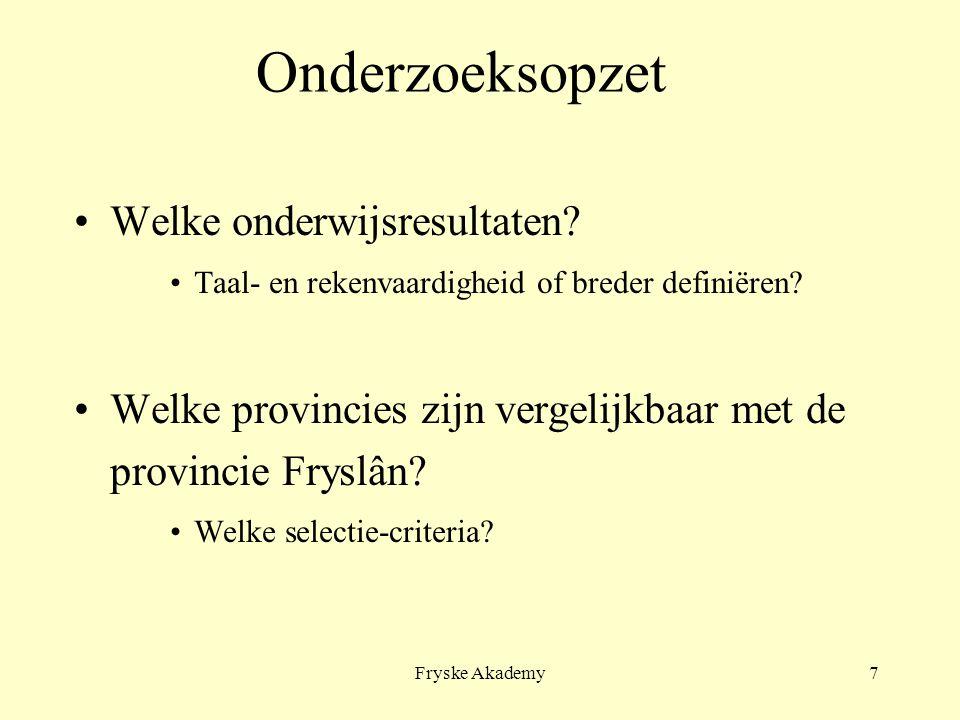 Fryske Akademy7 Onderzoeksopzet Welke onderwijsresultaten.