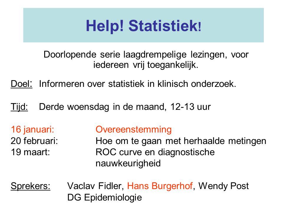 Help.Statistiek . Doel : Informeren over statistiek in klinisch onderzoek.
