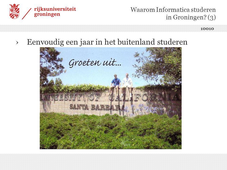 Waarom Informatica studeren in Groningen (3) ›Eenvoudig een jaar in het buitenland studeren 10010
