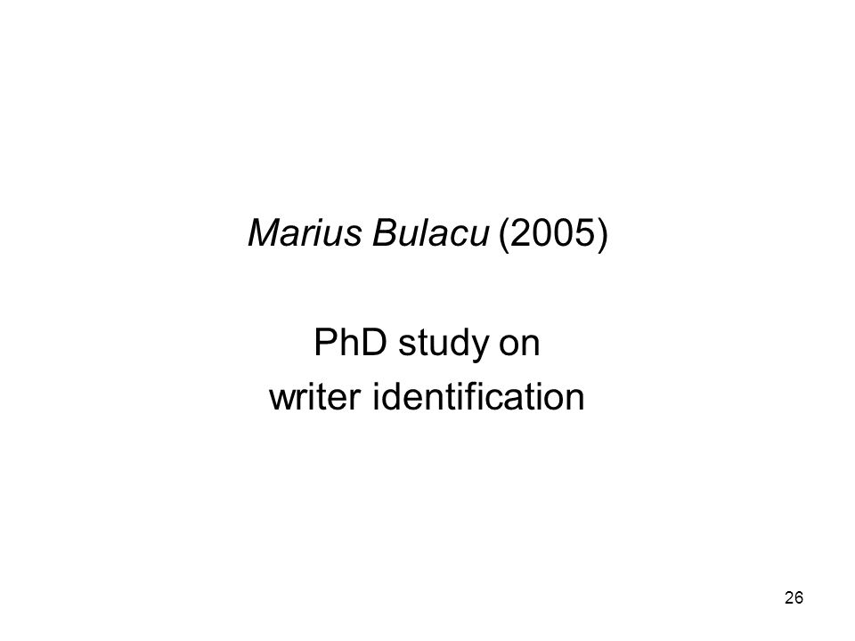 26 Marius Bulacu (2005) PhD study on writer identification