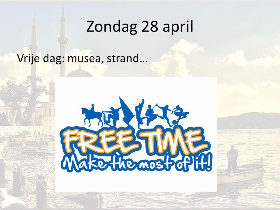 Zondag 28 april Vrije dag: musea, strand…