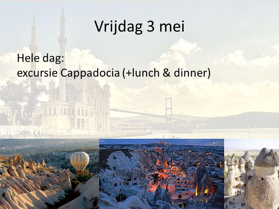 Vrijdag 3 mei Hele dag: excursie Cappadocia (+lunch & dinner)