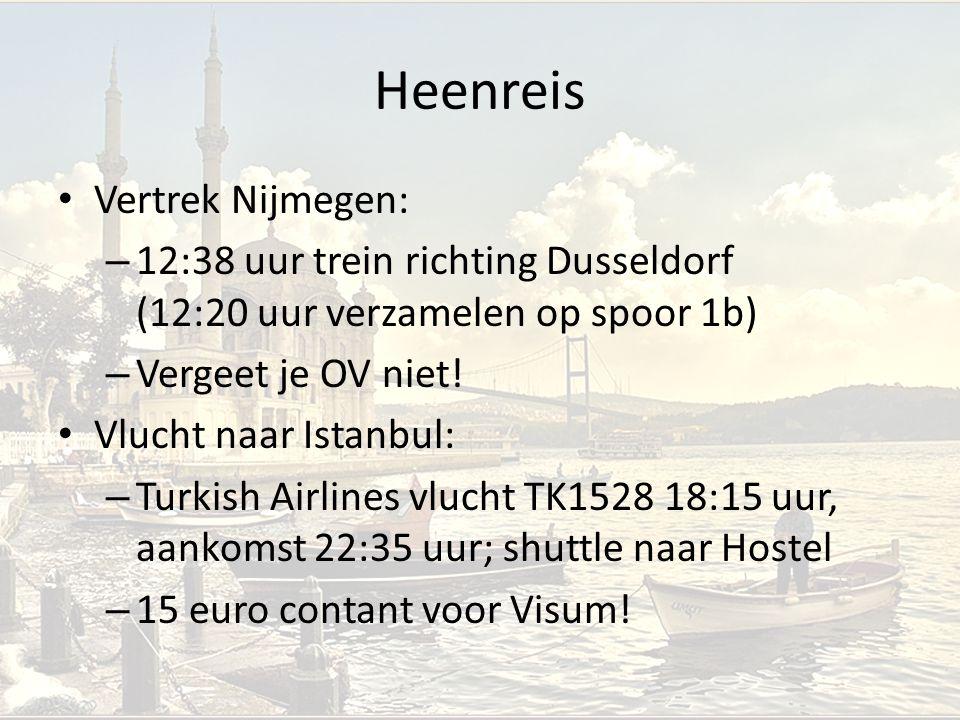 Heenreis Vertrek Nijmegen: – 12:38 uur trein richting Dusseldorf (12:20 uur verzamelen op spoor 1b) – Vergeet je OV niet! Vlucht naar Istanbul: – Turk