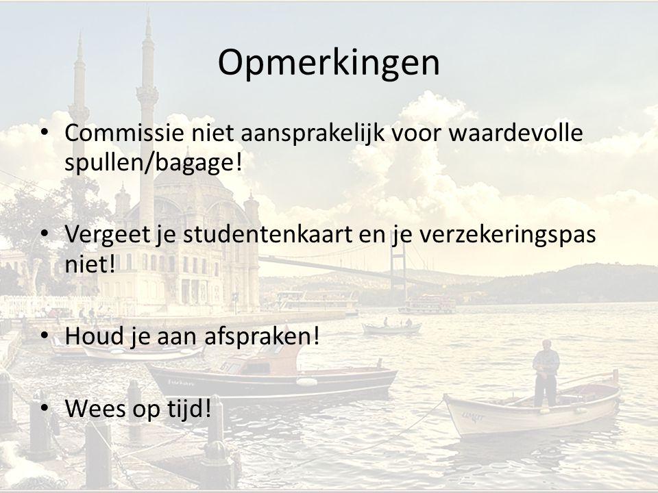 Opmerkingen Commissie niet aansprakelijk voor waardevolle spullen/bagage! Vergeet je studentenkaart en je verzekeringspas niet! Houd je aan afspraken!