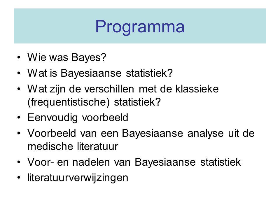 Programma Wie was Bayes.Wat is Bayesiaanse statistiek.