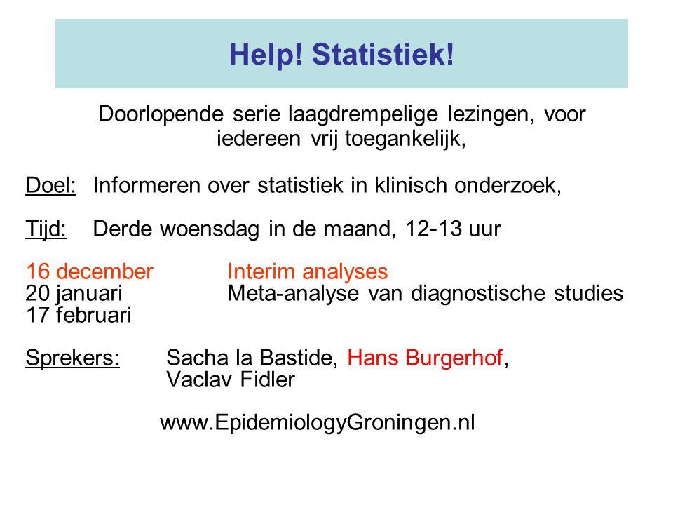 Help! Statistiek! Doel:Informeren over statistiek in klinisch onderzoek, Tijd:Derde woensdag in de maand, 12-13 uur 16 decemberInterim analyses 20 jan