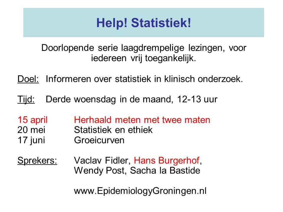 Help! Statistiek! Doel:Informeren over statistiek in klinisch onderzoek. Tijd:Derde woensdag in de maand, 12-13 uur 15 aprilHerhaald meten met twee ma