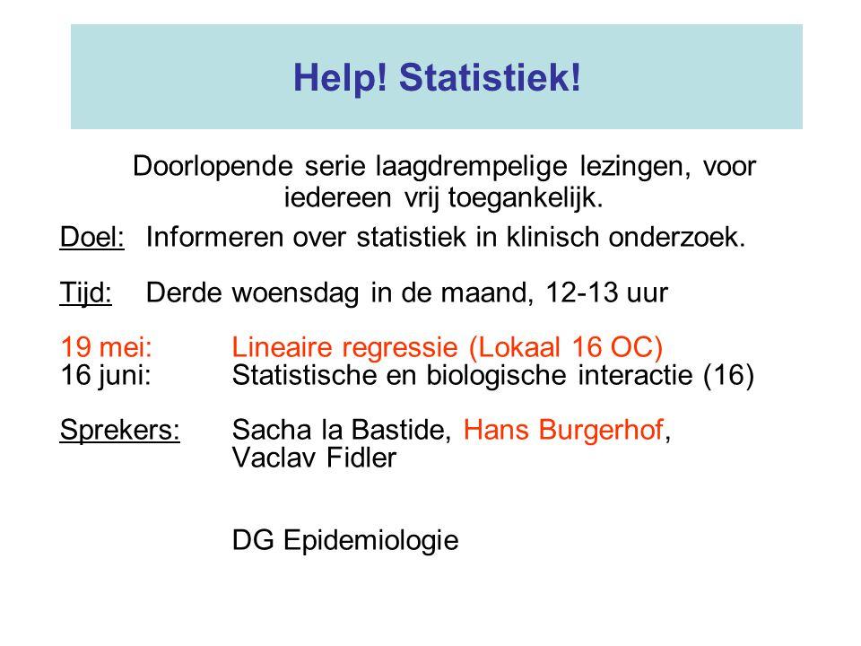 Help! Statistiek! Doel:Informeren over statistiek in klinisch onderzoek. Tijd:Derde woensdag in de maand, 12-13 uur 19 mei:Lineaire regressie (Lokaal