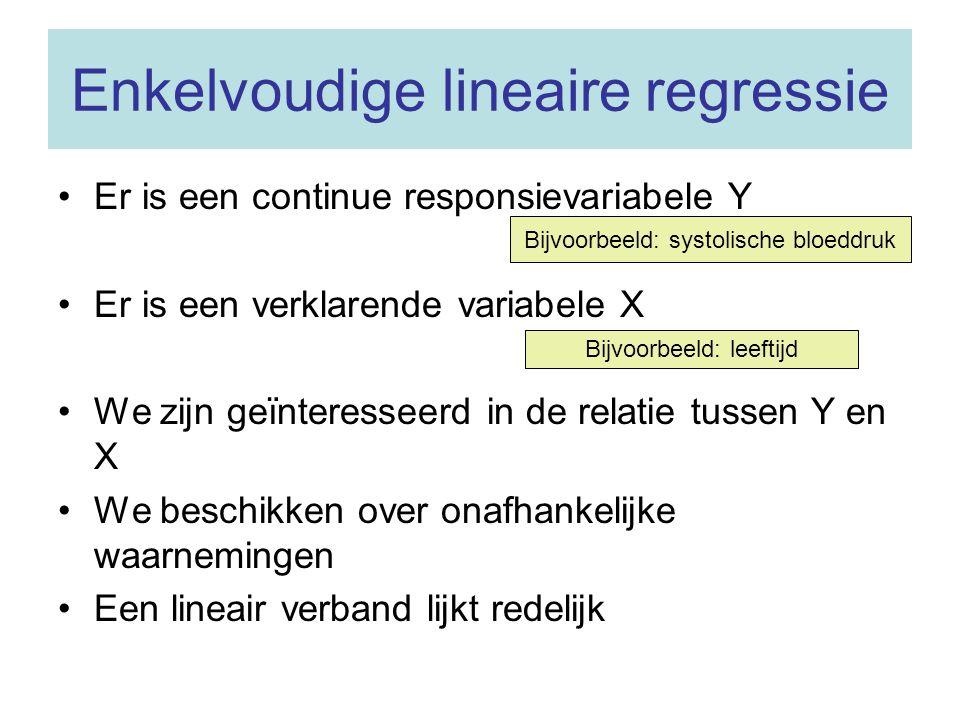 Enkelvoudige lineaire regressie Er is een continue responsievariabele Y Er is een verklarende variabele X We zijn geïnteresseerd in de relatie tussen