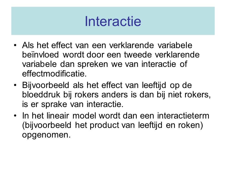 Interactie Als het effect van een verklarende variabele beïnvloed wordt door een tweede verklarende variabele dan spreken we van interactie of effectm