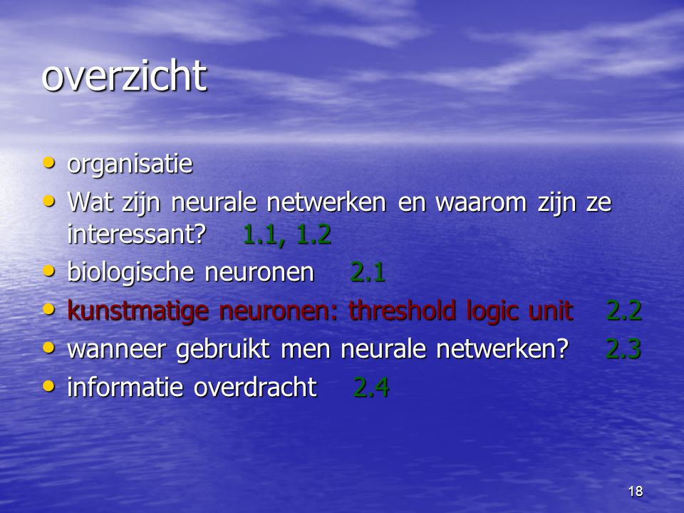 18 overzicht organisatie organisatie Wat zijn neurale netwerken en waarom zijn ze interessant.