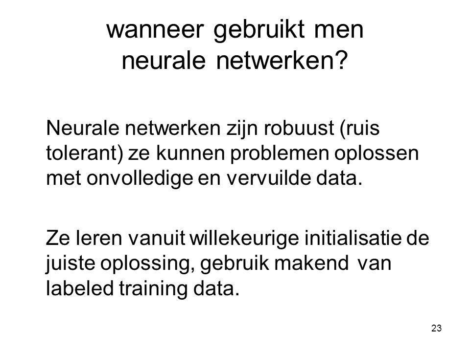 23 wanneer gebruikt men neurale netwerken.