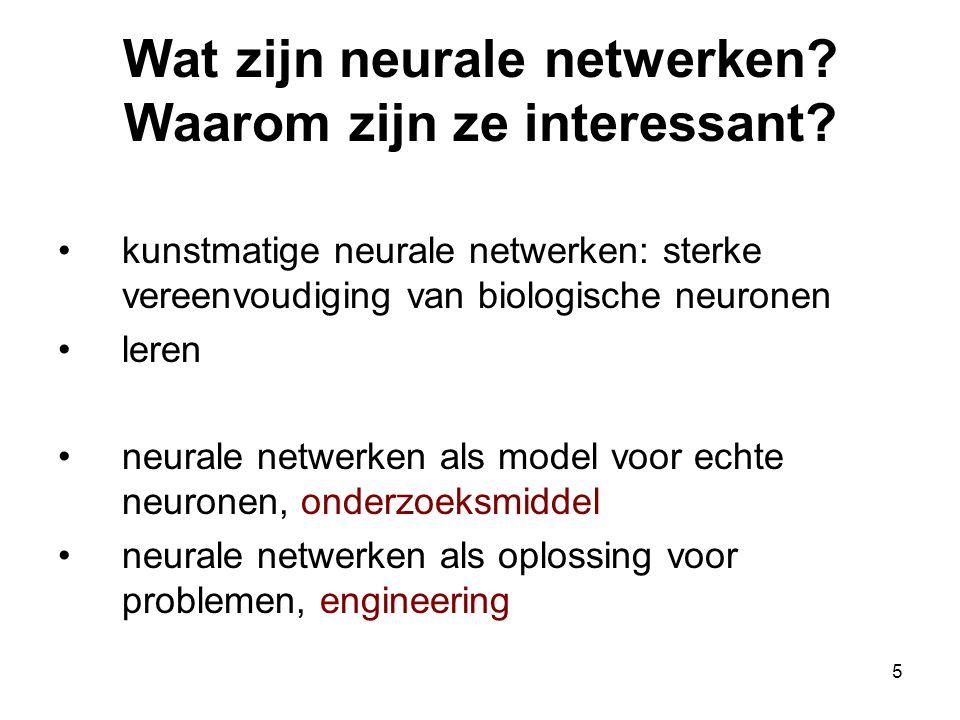 5 Wat zijn neurale netwerken. Waarom zijn ze interessant.