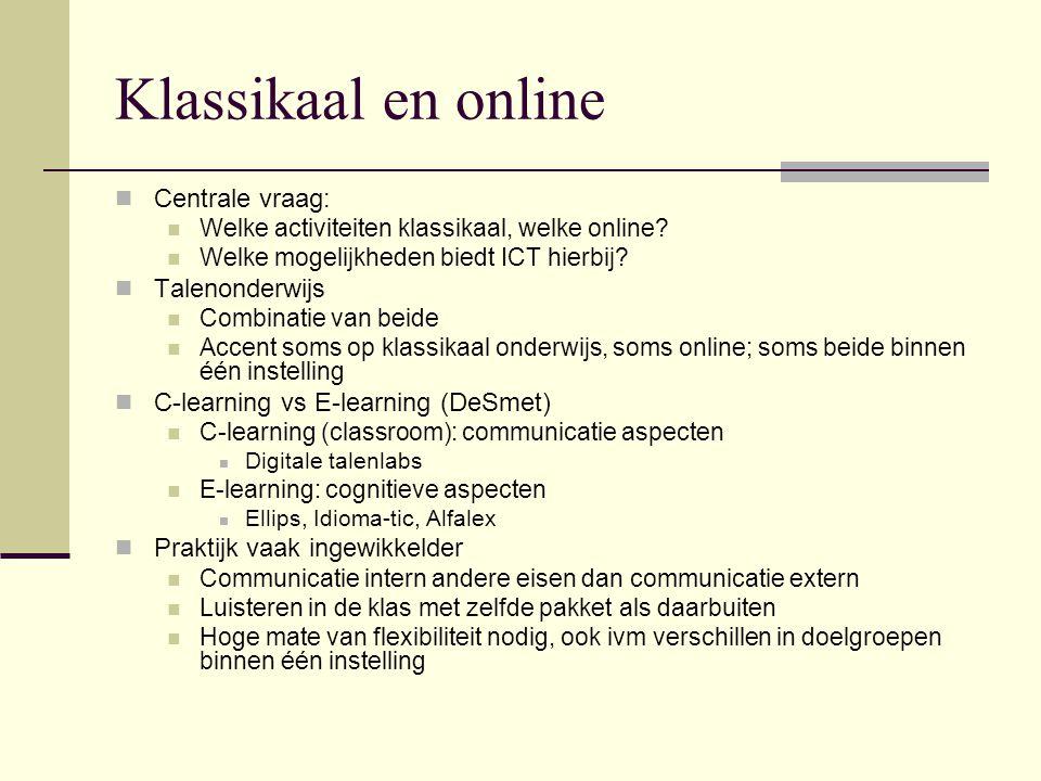 Klassikaal en online Centrale vraag: Welke activiteiten klassikaal, welke online.