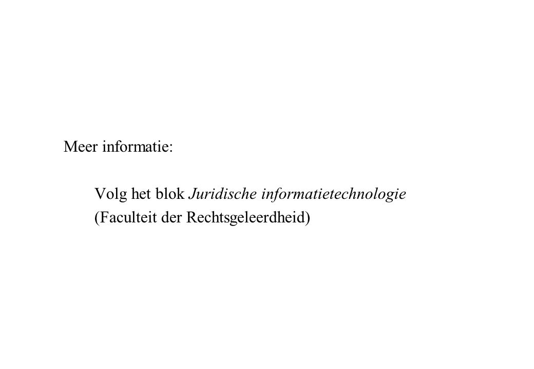 Meer informatie: Volg het blok Juridische informatietechnologie (Faculteit der Rechtsgeleerdheid)