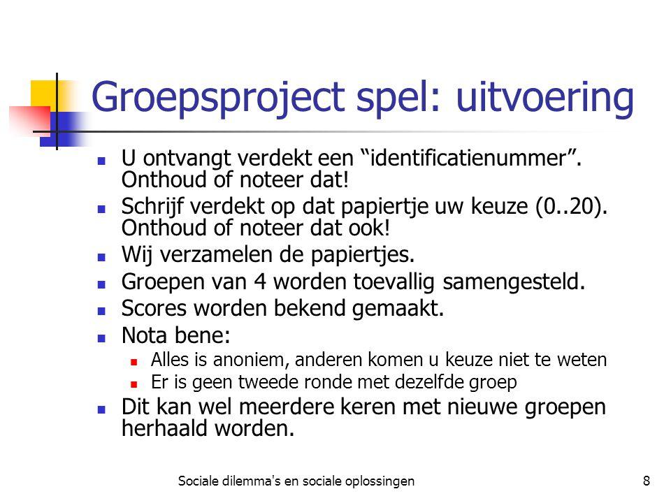 Sociale dilemma s en sociale oplossingen9 Groepsproject spel: resultaten van een experiment Fehr, Ernst & Simon Gächter.