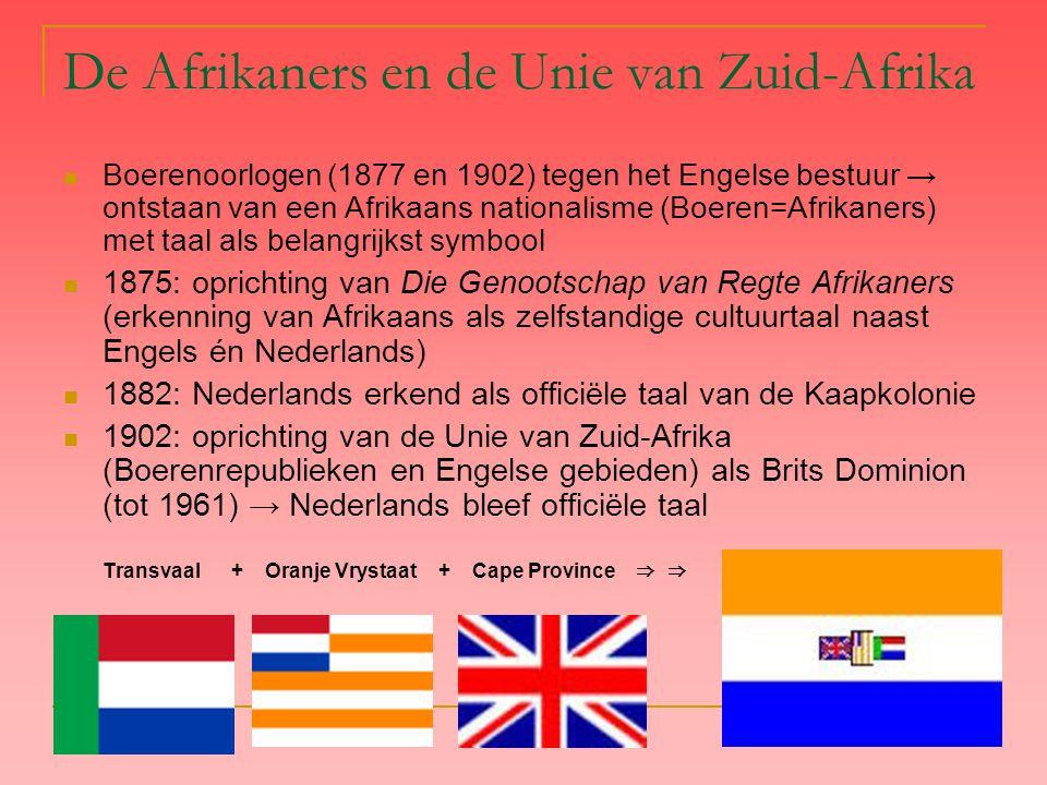 De Afrikaners en de Unie van Zuid-Afrika Boerenoorlogen (1877 en 1902) tegen het Engelse bestuur → ontstaan van een Afrikaans nationalisme (Boeren=Afr