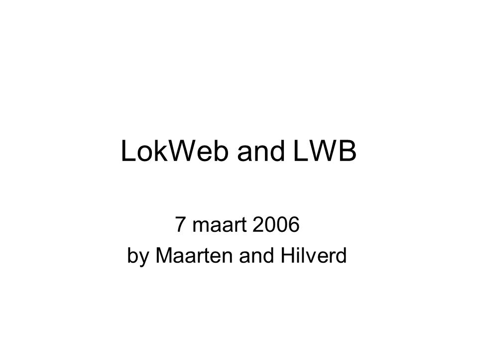 LokWeb and LWB 7 maart 2006 by Maarten and Hilverd