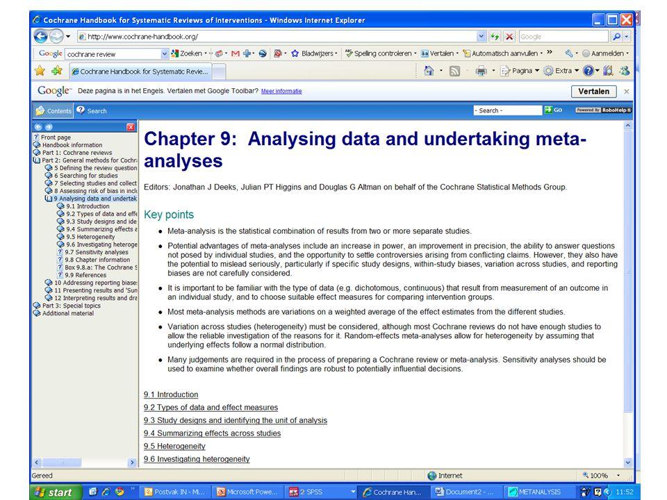 Stappen in een meta-analyse 1.Definieer doel van de meta analyse 2.In- en exclusie criteria voor de studies 3.Zoek de artikelen 4.Beoordeel en selecteer de artikelen 5.Data extractie 6.Analyseer de data 7.Conclusies Vergelijkbaar met elk wetenschappelijk onderzoek