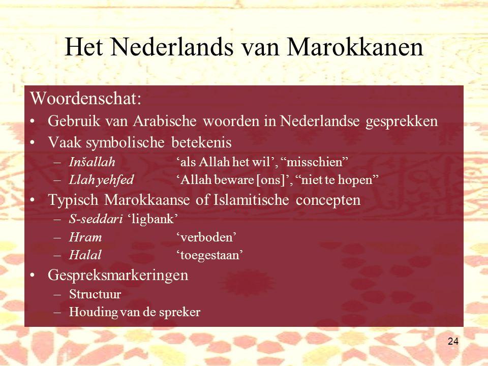 23 Het Nederlands van Turken en Marokkanen Hulpwerkwoorden: Doen op plekken waar niet in standaardnederlands: –Dan doe je al denken dat Lombok crimine