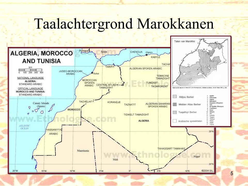 4 Taalachtergrond Marokkanen Marokko meertalig: drie Berbertalen (40-45%) –Sousberber/Tachelhit, Atlasberber/Tamazight, Rifberber/Tarifit Marokkaans-Arabisch (meerderheid) Berber lage status Arabisch dominante taal Marokkaans-Arabisch als lingua franca Cultuur- en schrijftaal: Frans en Standaardarabisch In Nederland: 60% Marokkanen spreekt Rifberber, 10% Sousberber, 30% Arabisch dialect Tweede generatie Marokkanen spreken onderling Nederlands, Marokkaans alleen thuis en op vakantie in Marokko