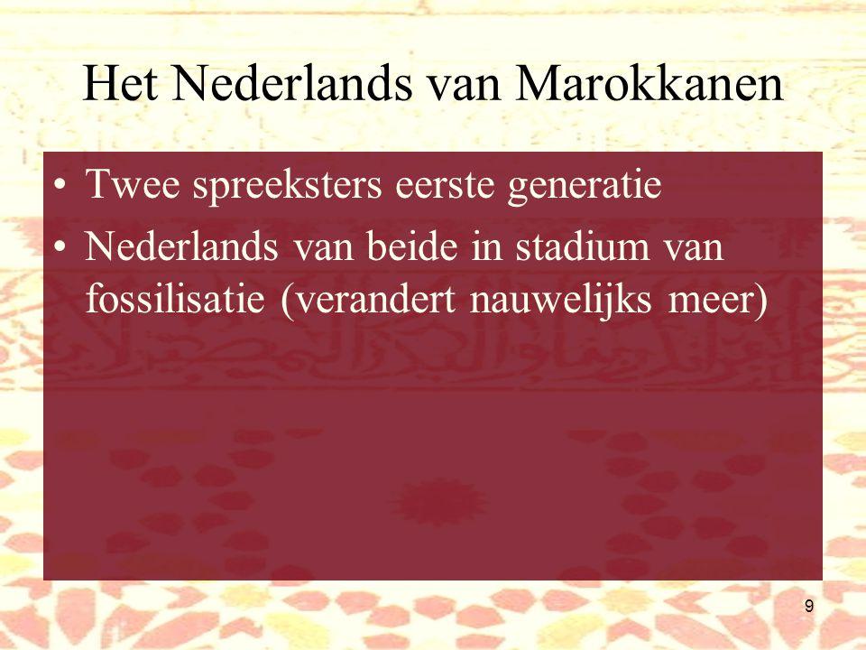 8 Het Nederlands van Marokkanen Marokkaans-Nederlands: twee verschillende moedertalen: Marokkaans- Arabisch en Berber Invloed van beide talen op het N