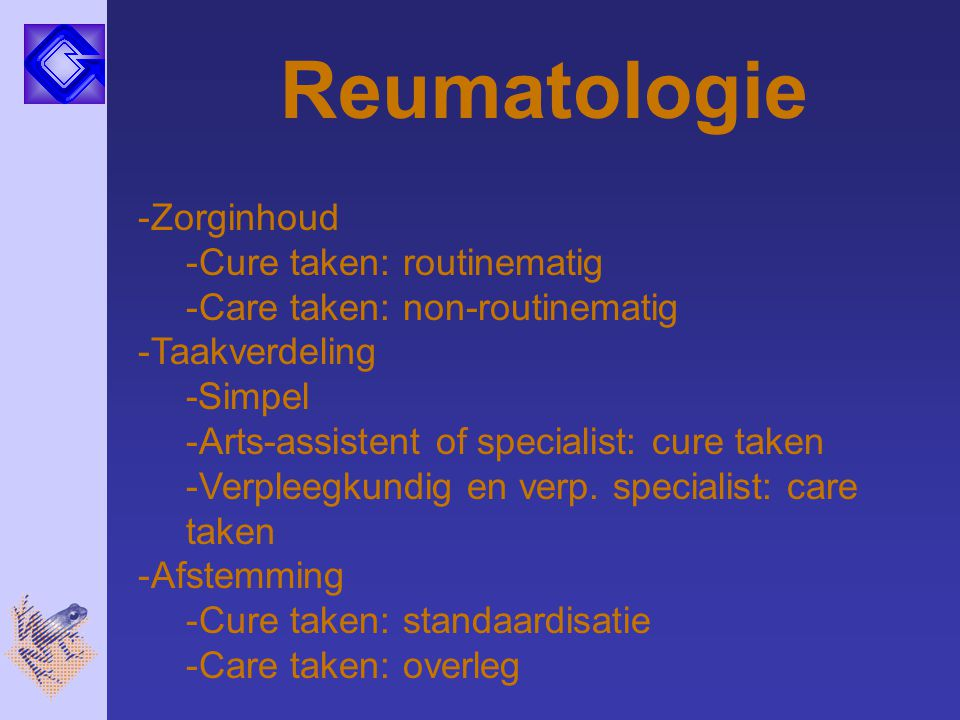 Reumatologie -Zorginhoud -Cure taken: routinematig -Care taken: non-routinematig -Taakverdeling -Simpel -Arts-assistent of specialist: cure taken -Ver
