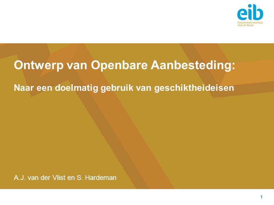 1 Ontwerp van Openbare Aanbesteding: Naar een doelmatig gebruik van geschiktheideisen A.J. van der Vlist en S. Hardeman