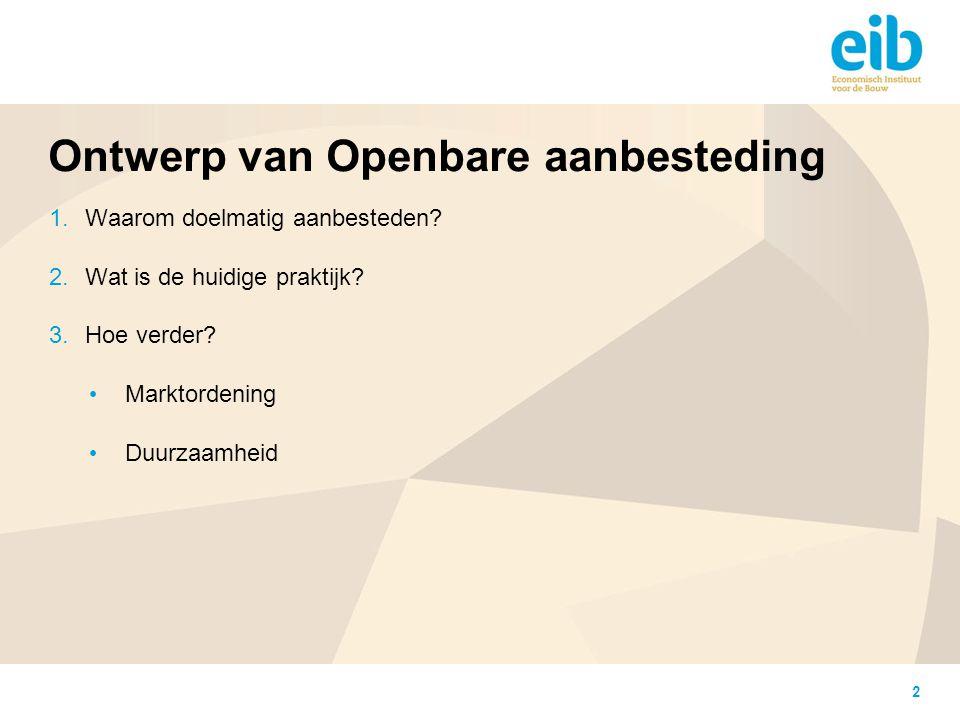 2 Ontwerp van Openbare aanbesteding 1. Waarom doelmatig aanbesteden? 2. Wat is de huidige praktijk? 3. Hoe verder? Marktordening Duurzaamheid