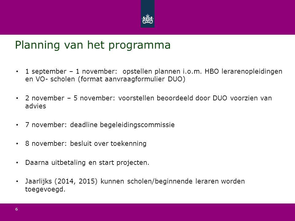 6 Planning van het programma 1 september – 1 november: opstellen plannen i.o.m. HBO lerarenopleidingen en VO- scholen (format aanvraagformulier DUO) 2