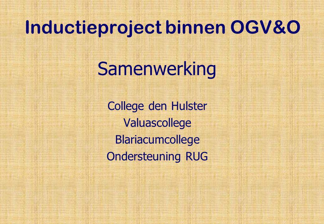 Inductieproject binnen OGV&O Samenwerking College den Hulster Valuascollege Blariacumcollege Ondersteuning RUG