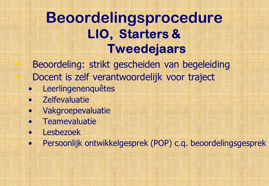 Beoordelingsprocedure LIO, Starters & Tweedejaars Beoordeling: strikt gescheiden van begeleiding Docent is zelf verantwoordelijk voor traject Leerling