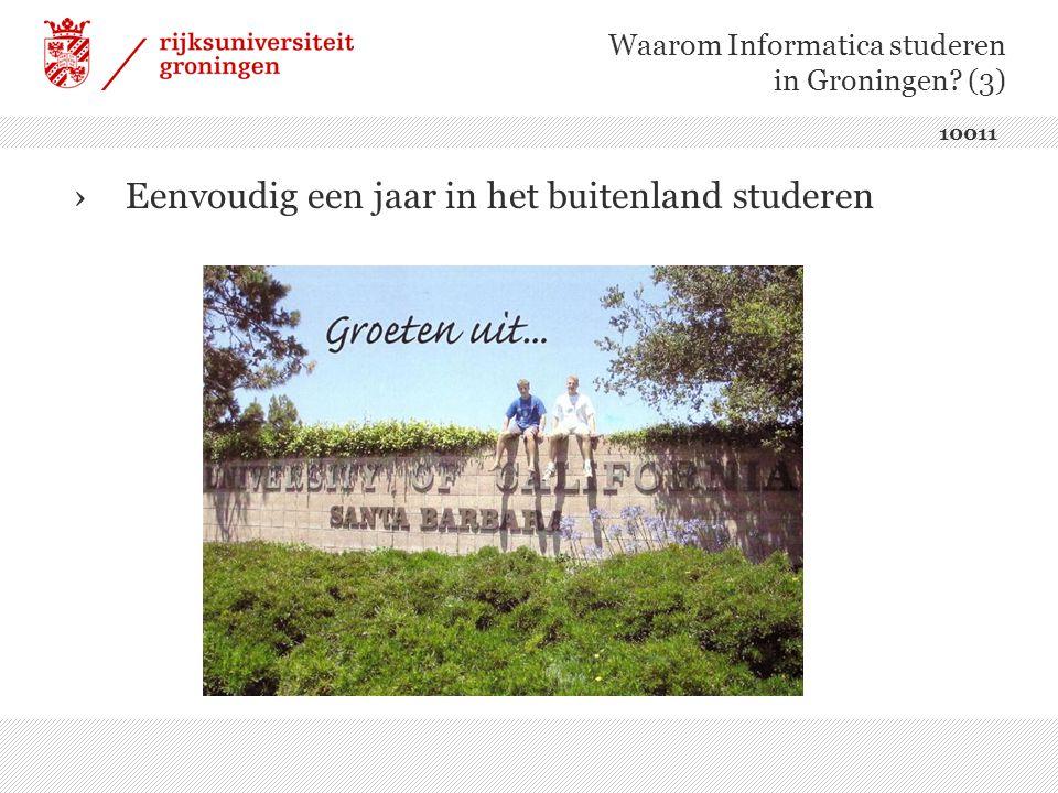 Waarom Informatica studeren in Groningen? (3) ›Eenvoudig een jaar in het buitenland studeren 10011