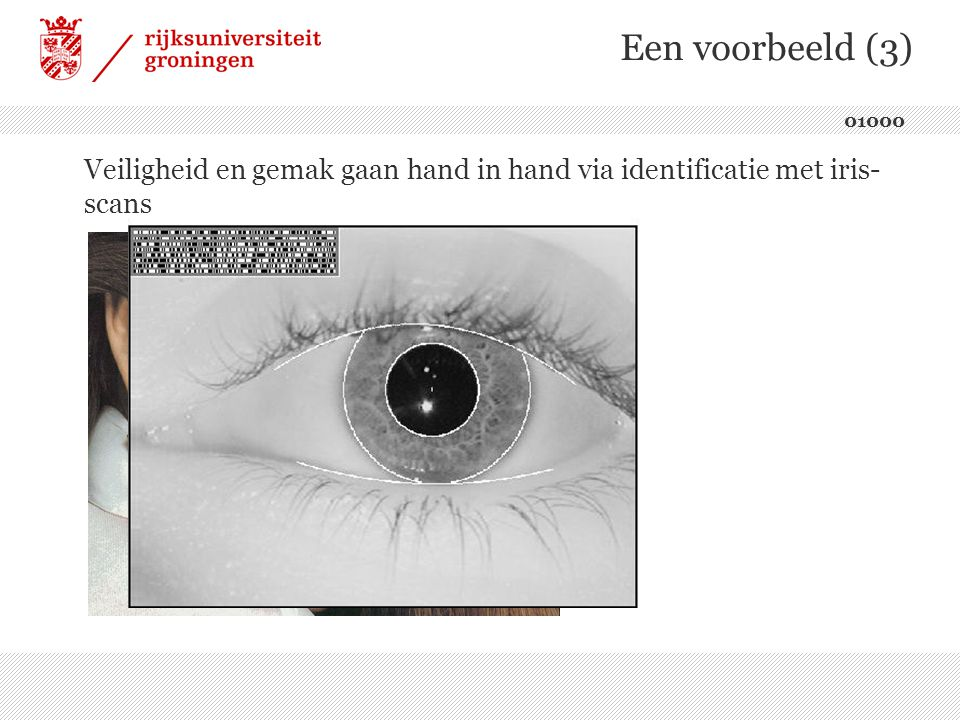 Een voorbeeld (3) Veiligheid en gemak gaan hand in hand via identificatie met iris- scans 01000