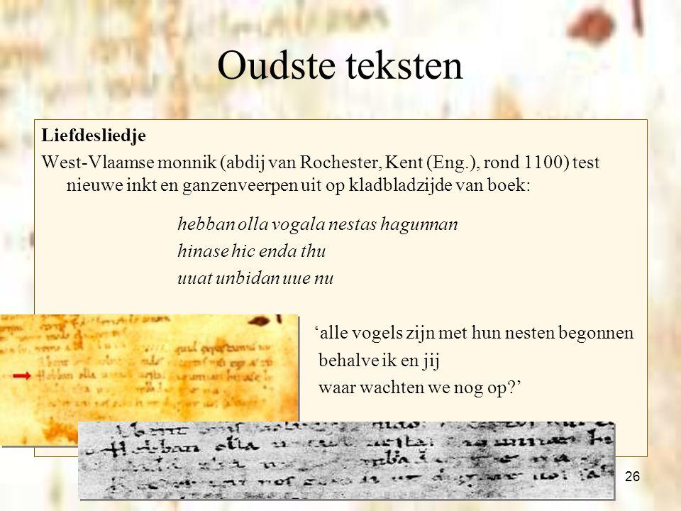 26 Oudste teksten Liefdesliedje West-Vlaamse monnik (abdij van Rochester, Kent (Eng.), rond 1100) test nieuwe inkt en ganzenveerpen uit op kladbladzij