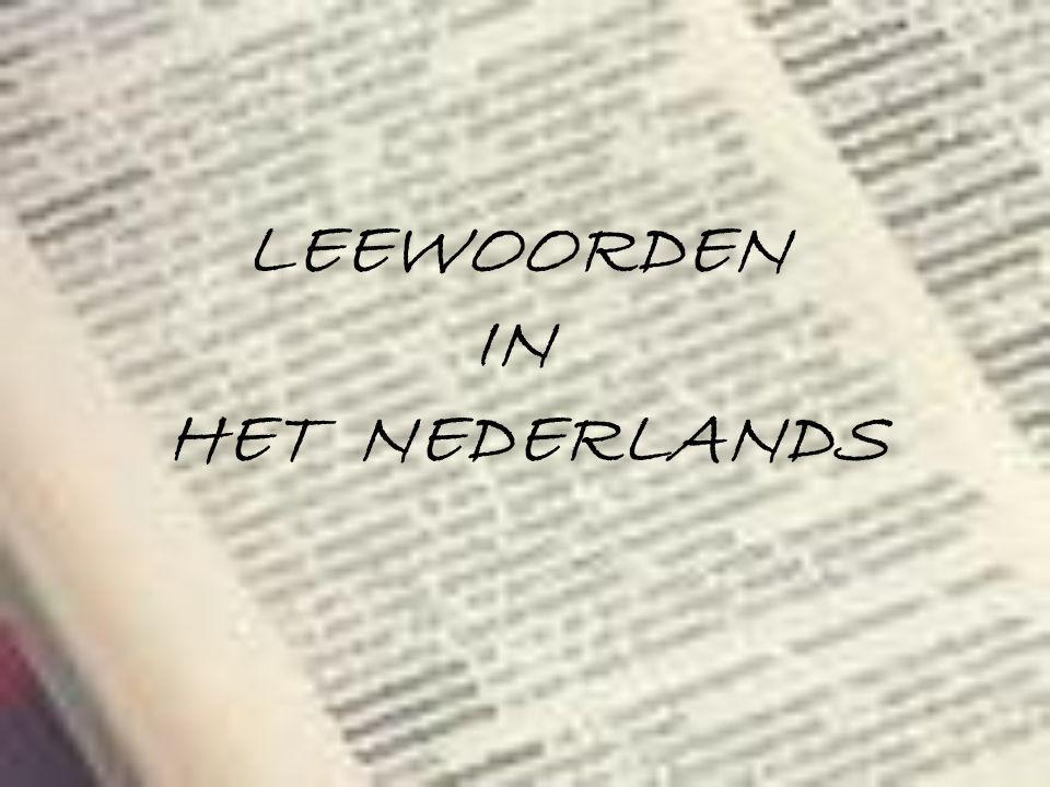 LEEWOORDEN IN HET NEDERLANDS