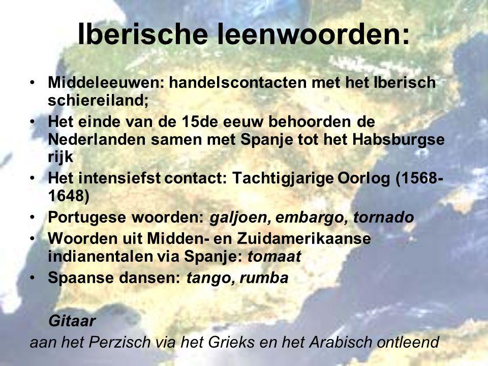 Iberische leenwoorden: Middeleeuwen: handelscontacten met het Iberisch schiereiland; Het einde van de 15de eeuw behoorden de Nederlanden samen met Spa