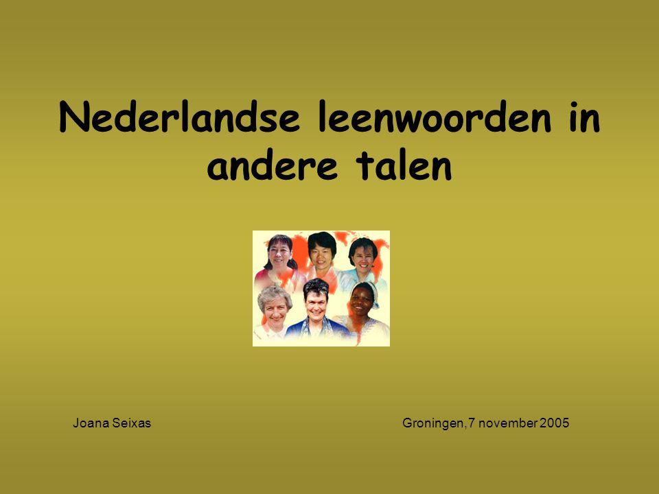 Webistes: http://www.izynews.com/nl_e/Sinterklaas http://www.csse.monash.edu.au/~jwb/afaq/dutch.html http://members.lycos.nl/bladel/taalgein/etymologie.htm http://perso.wanadoo.fr/l.maison/etymo/index.htm http://www.wieisdemol.com/index.php?p=widm5_indonesie_taal http://nl.wikipedia.org/wiki/Indonesisch http://www.indoweb.nl/forums/viewtopic.php?p=15026 http://neon.niederlandistik.fu-berlin.de/langvar/overseasdutch/ http://www.nrc.nl/W2/Lab/Profiel/Suriname/talen.html http://www.students.let.uu.nl/0418919/singh_h5.htm http://www.fhertoghs.com/W25241JR%20TS%20etymologie%20woord.htm http://nl.wikipedia.org/wiki/Papiamentu http://en.wikipedia.org/wiki/Words_of_Dutch_origin