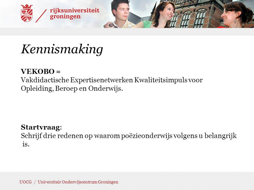 UOCG / Universitair Onderwijscentrum Groningen Twee gedichten – Geschikt voor niveau 1.