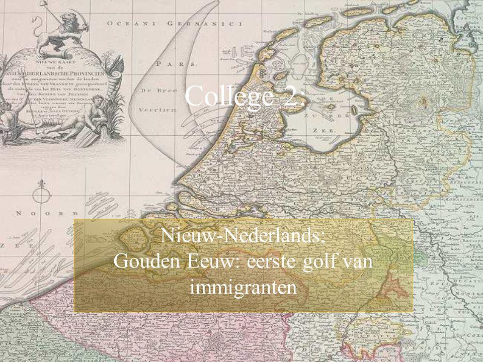 College 2: Nieuw-Nederlands; Gouden Eeuw: eerste golf van immigranten