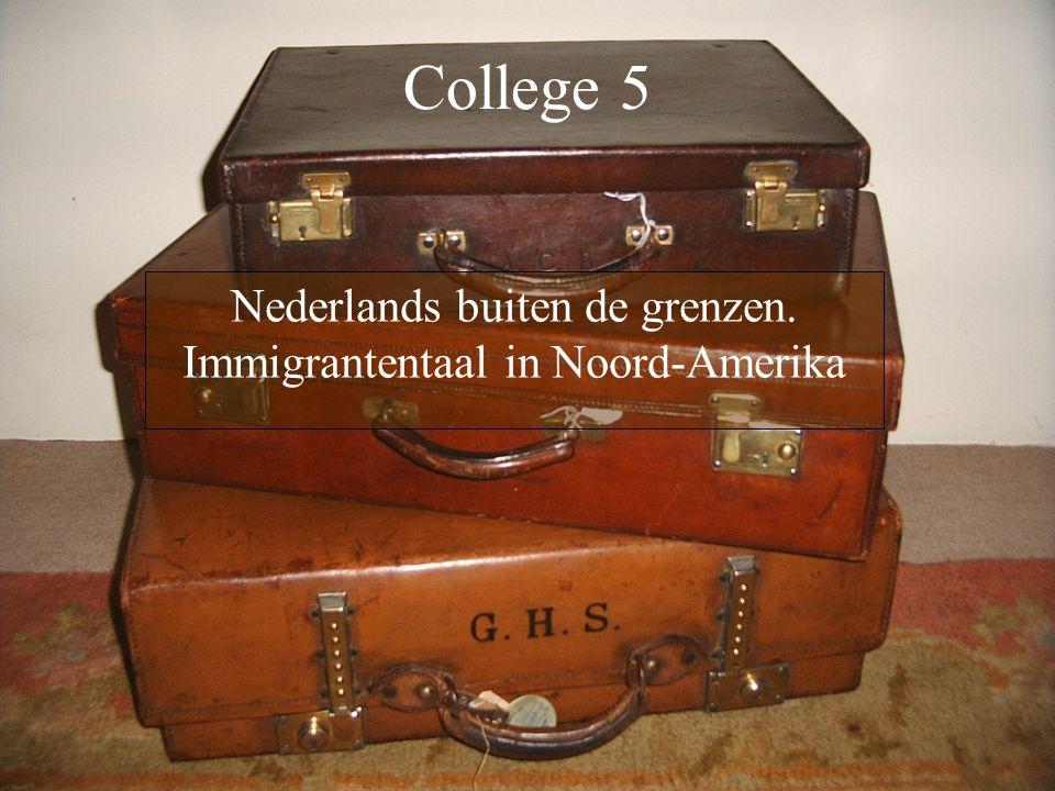 College 5 Nederlands buiten de grenzen. Immigrantentaal in Noord-Amerika