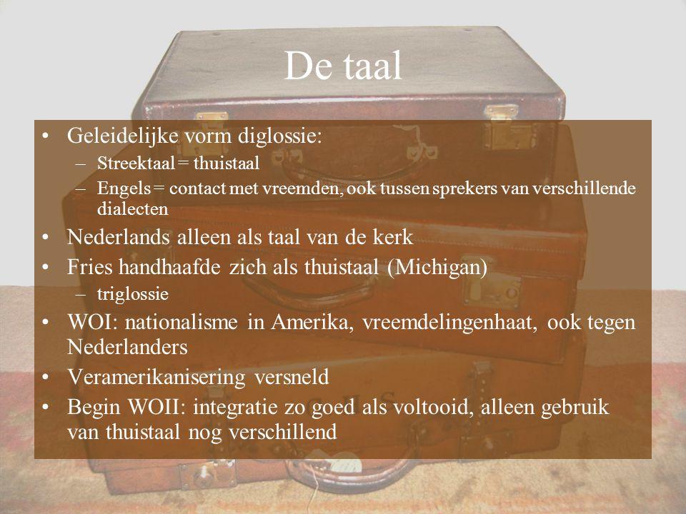 De taal Geleidelijke vorm diglossie: –Streektaal = thuistaal –Engels = contact met vreemden, ook tussen sprekers van verschillende dialecten Nederland