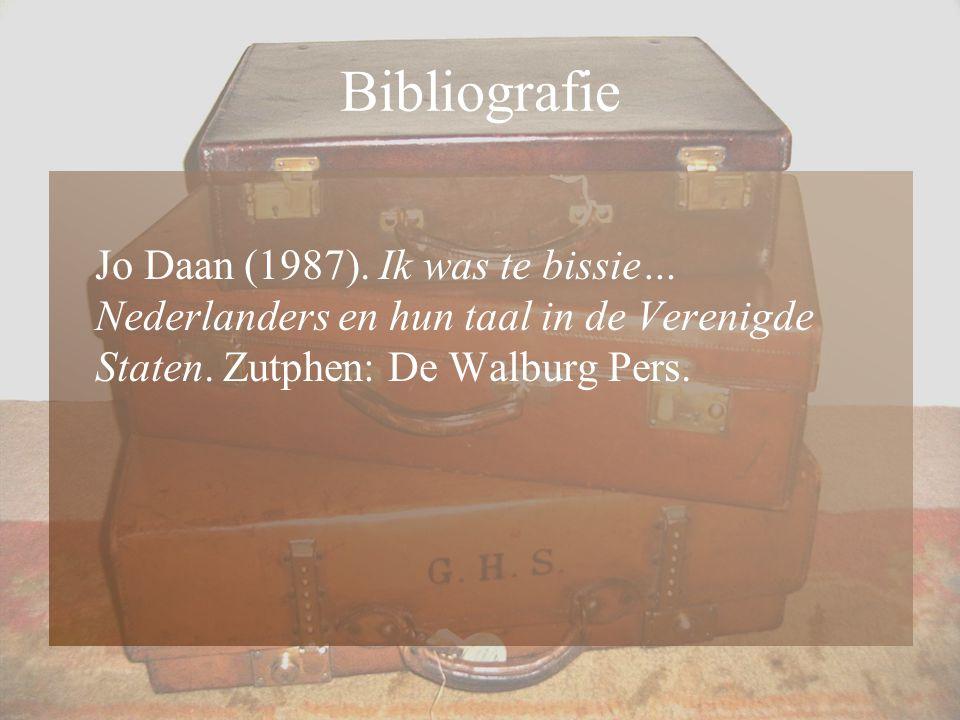 Bibliografie Jo Daan (1987). Ik was te bissie… Nederlanders en hun taal in de Verenigde Staten. Zutphen: De Walburg Pers.