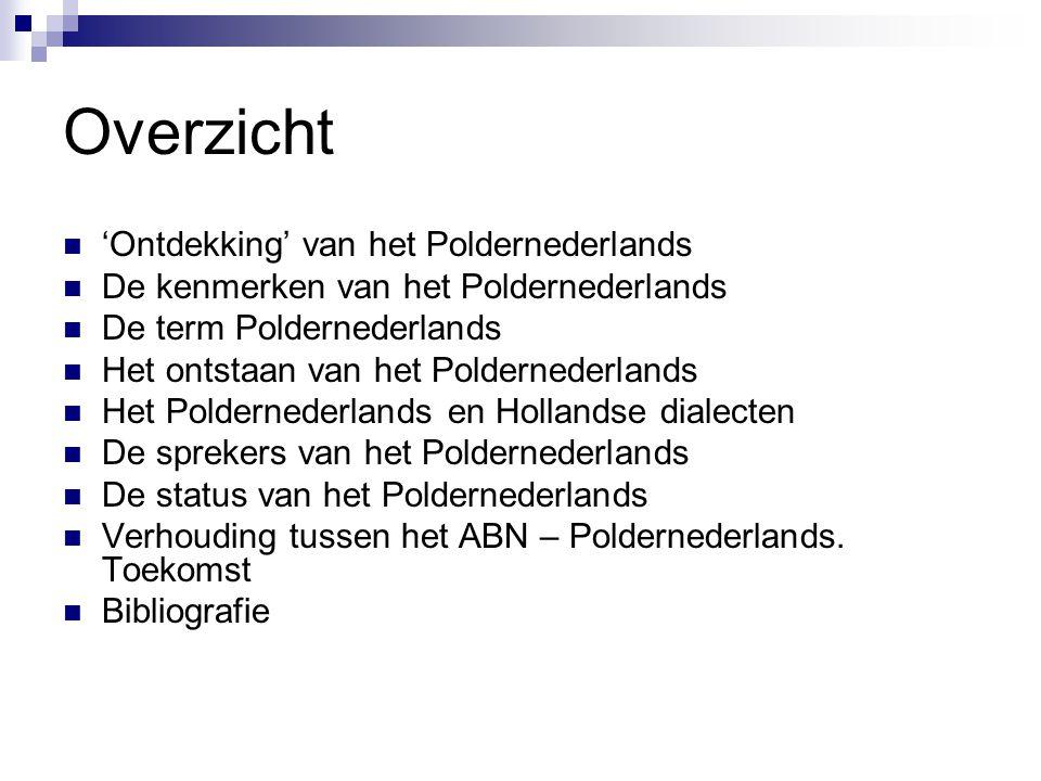 Het Poldernederlands en Hollandse dialecten De kaart na ca.20 jaar De invloed van het ABN aan het groeien In dialecten neemt [aai] af terwijl in het Poldernederlands juist omgekeerd Geen directe verband met dialecten (o.a.plat Amsterdams)