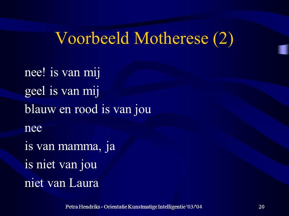 Petra Hendriks - Orientatie Kunstmatige Intelligentie 03/ 0420 Voorbeeld Motherese (2) nee.